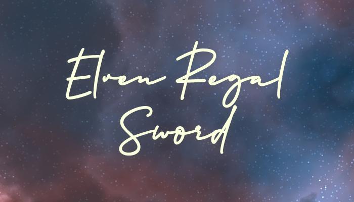 The Elven Regal Sword