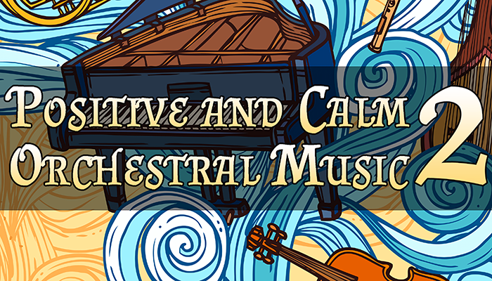 Positive & Calm Orchestral Music Pack (PART 2)