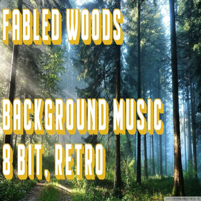 Fabled Woods – BGM – 8 Bit