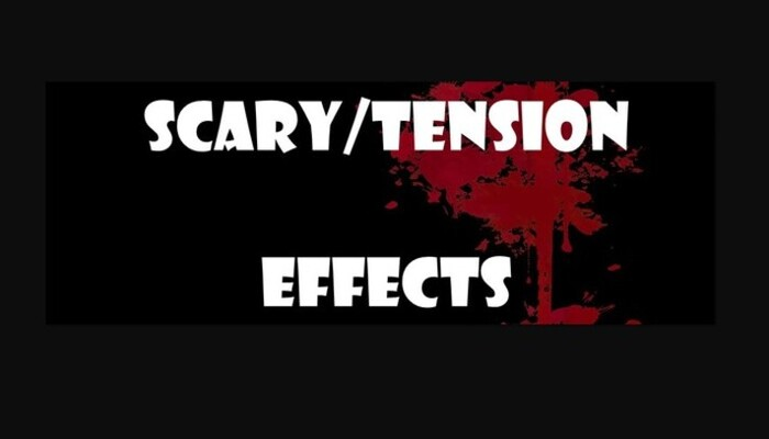 Scary/Tension Effects