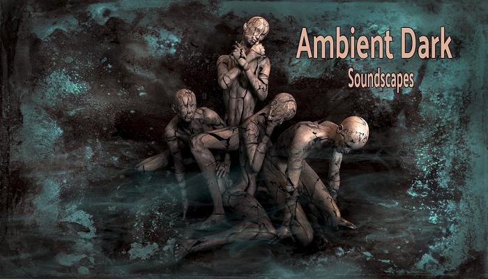 Ambient Dark Soundscapes