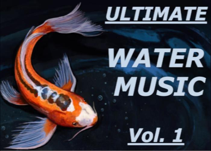 Ultimate Water Music Vol. 1