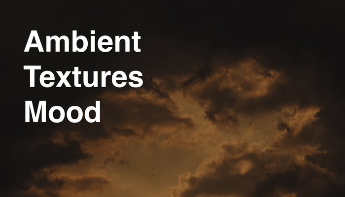 Ambient Textures Mood