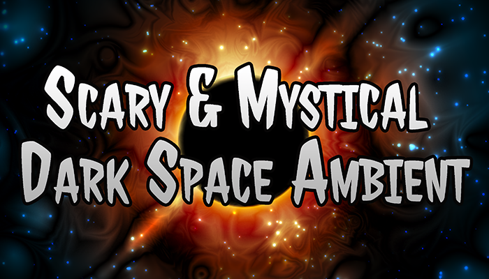Scary & Mystical Dark Space Ambient