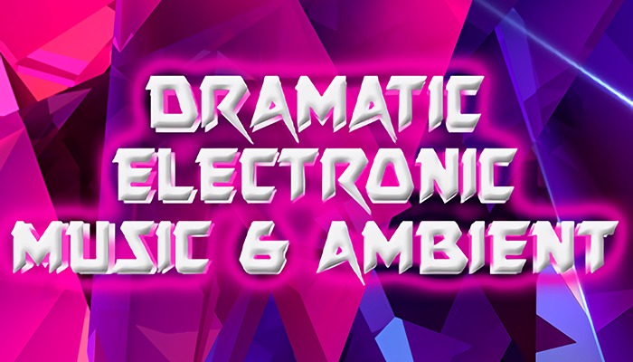 Dramatic Electronic Music & Ambient