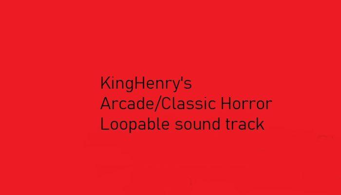 Loopable Horror Soundtrack 2D/Classic/Arcade