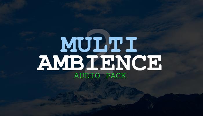 Multi Ambience II – Audio Pack