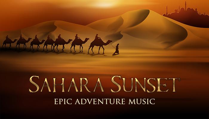 Sahara Sunset – Epic Adventure Music Pack