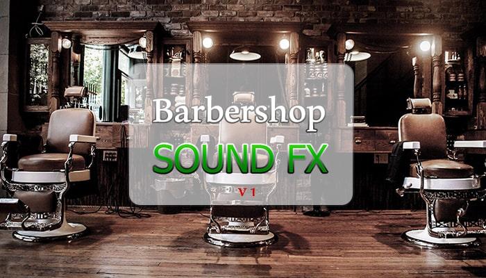 Barbershop SFX