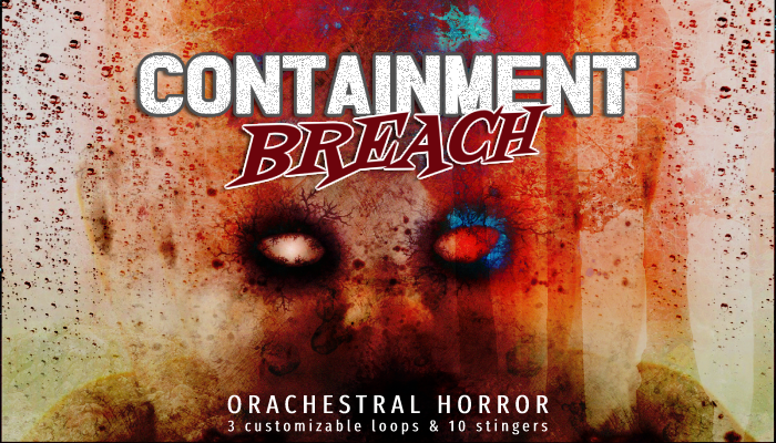 CONTAINMENT BREACH: ORCHESTRAL HORROR MUSIC