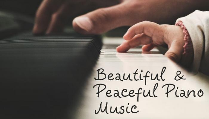 Beautiful & Peaceful Piano Music