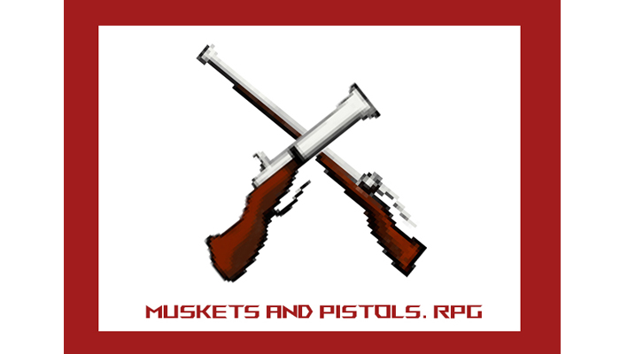 MUSKETS AND PISTOLS: RPG