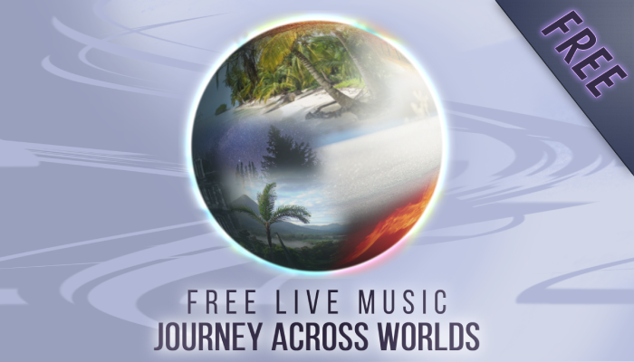 FREE LIVE MUSIC: JOURNEY ACROSS WORLDS